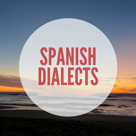 Dialects Of Spanish